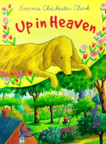 Up in Heaven by Emma Chichester Clark