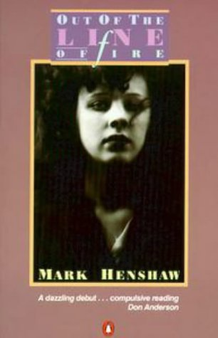 Out Of The Line Of Fire by Mark Henshaw