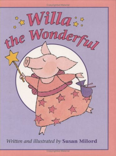 Willa the Wonderful by Susan Milord