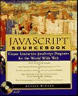 Javascripttm Sourcebook: Create Interactive Javascripttm Programs for the World Wide Web [With CDROM]