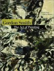 Gordon Smith: The Act of Painting