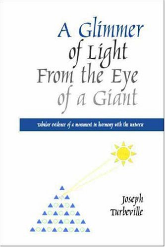 A Glimmer of Light from the Eye of a Giant: Tabular Evidence of a Monument in Harmony with the Universe