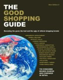 The Good Shopping Guide: Revealing The Good, The Bad And The Ugly Of Ethical Shopping Brands (Good Shopping Guide)