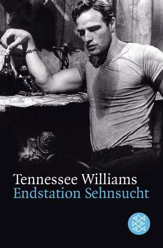 Endstation Sehnsucht by Tennessee Williams