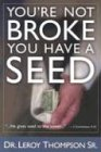 You're Not Broke You Have a Seed