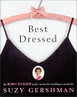 Best Dressed: The Born to Shop Lady's Secrets for Building a Wardrobe