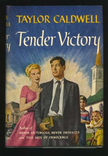 A Tender Victory by Taylor Caldwell