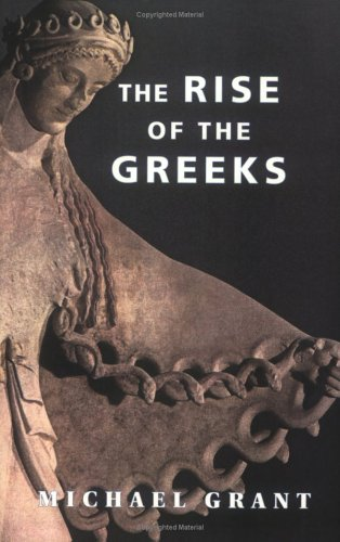 The Rise of the Greeks by Michael Grant