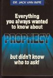 Everything You Always Wanted to Know About Prophesy