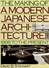 The Making of a Modern Japanese Architecture: 1868 to the Present