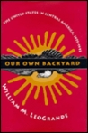 Our Own Backyard by William M. Leogrande