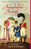 Scandalous Society: Passion and Celebrity in the Nineteenth Century