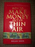 How To Make Money Out Of Thin Air