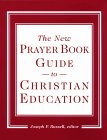 The New Prayer Book Guide to Christian Education