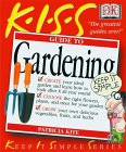 KISS Guide to Gardening (Keep It Simple Series)