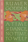 A Time to Dance, No Time to Weep