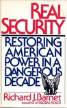 Real Security: Restoring American Power in a Dangerous Decade