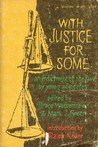 With Justice For Some: An Indictment Of The Law By Young Advocates