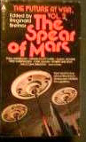 The Spear of Mars (The Future at War, Vol 2)