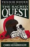 The Sacred Quest (Tennis Shoes, #5)