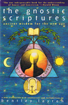 The Gnostic Scriptures: Ancient Wisdom for the New Age