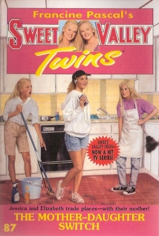 The Mother-Daughter Switch (Sweet Valley Twins, #87)