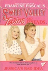 Jessica's Bad Idea (Sweet Valley Twins and Friends, #31)