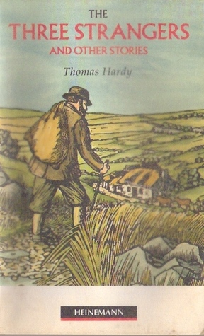 Three Strangers And Other Stories by Thomas Hardy