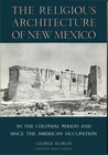 The Religious Architecture Of New Mexico In The Colonial Period And Since The American Occupation