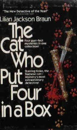 The Cat Who Put Four in a Box by Lilian Jackson Braun