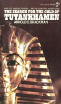 The Search for the Gold of Tutankhamen by Arnold C. Brackman