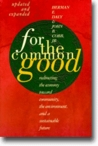 For the Common Good: Redirecting the economy toward community, the environment, and a sustainable future.