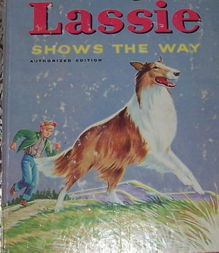 Lassie Shows the Way by Mary  Reed