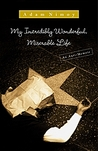 My Incredibly Wonderful, Miserable Life: An Anti-Memoir