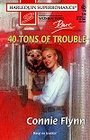 40 Tons of Trouble