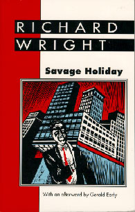 Savage Holiday by Richard Wright