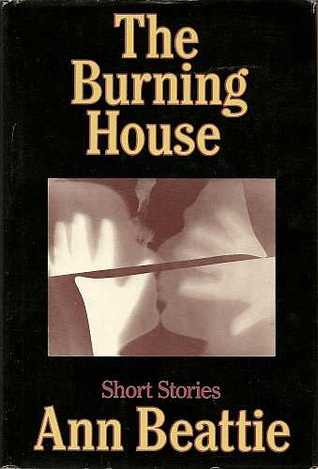 The Burning House by Ann Beattie