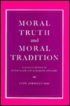 Moral Truth And Moral Tradition: Essays In Honour Of Peter Geach And Elizabeth Anscombe