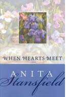 When Hearts Meet by Anita Stansfield