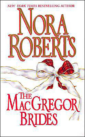 The MacGregor Brides by Nora Roberts