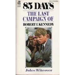 85 Days: The Last Campaign of Robert Kennedy