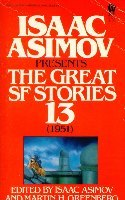 Isaac Asimov Presents The Great SF Stories 13 by Martin H. Greenberg