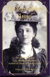 """The Years Before Anne: The Early Career of Lucy Maud Montgomery, Author of """"Anne of Green Gables"""""""
