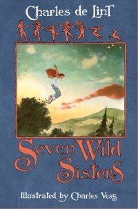 Seven Wild Sisters (Newford)
