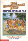 Aloha, Baby-sitters! (The Baby-Sitters Club Super Special, #13)
