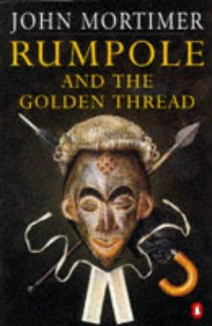 Rumpole and the Golden Thread by John Mortimer