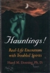 Hauntings: Real-life Encounters with Troubled Spirits