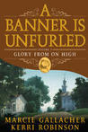 Glory From on High (A Banner is Unfurled, #3)