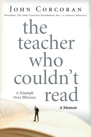 Teacher Who Couldn't Read by John Corcoran