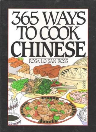 365 Ways to Cook Chinese by Rosa Ross